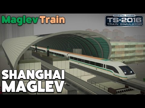 Train Simulator 2016 Let's Play - Shanghai Maglev Route