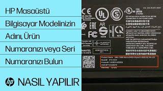 HP Masaüstü Bilgisayar Modelinizin Adını, Ürün Numaranızı veya Seri Numaranızı Bulun