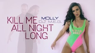 Смотреть клип Dj M.E.G. Ft. Molly - Kill Me All Night Long