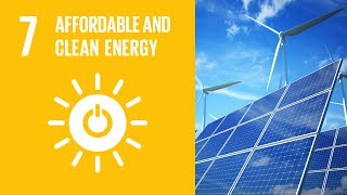 UN Sustainable Development Goals | Affordable and Clean Energy (7)