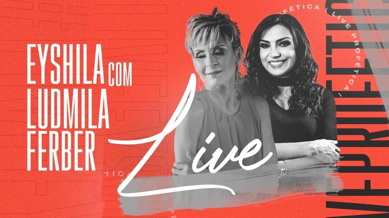 LIVE PROFÉTICA | EYSHILA & LUDMILA FERBER