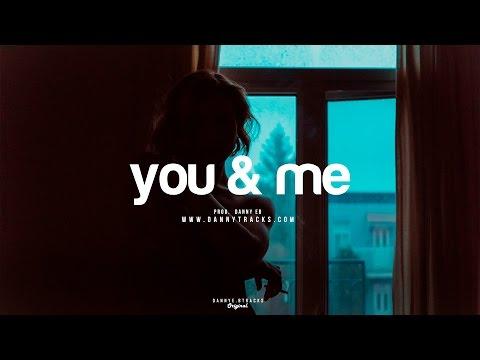 """""""You & me"""" - Smooth /Trap Urbano Instrumental 2017 (Prod. Danny E.B)"""