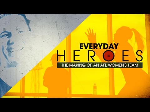 Everyday Heroes: The Making of an AFL Women's Team