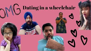 Dating in a wheelchair!