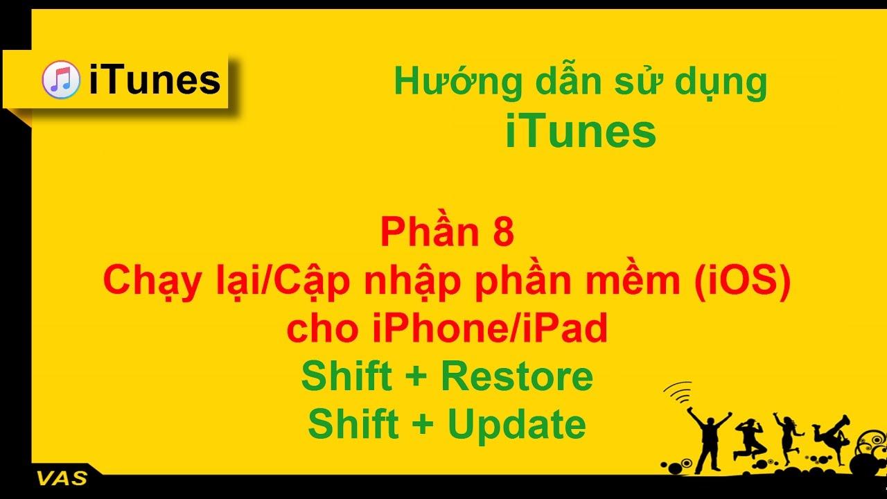 """[iTunes] HDSD – PHẦN 8: Tải Firmware – Chạy lại iOS, xử lý """"VÔ HIỆU HÓA"""" cho iPHONE/iPAD"""