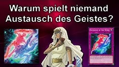 Yu-Gi-Oh! - Warum spielt niemand Austausch des Geistes?