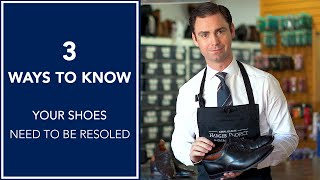 3 WAYS TO KNOW Your Shoes Need To Be Resoled | Kirby Allison