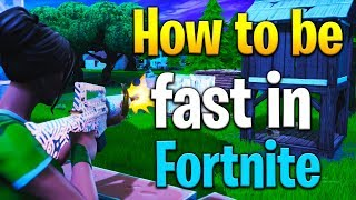 How to be FASTER in Fortnite! How to be fast in Fortnite! Fortnite tips