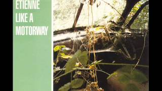 Saint Etienne - Like A Motorway (extended version)