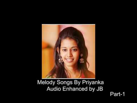 Priyanka- Melody songs enhanced...Part1