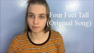 Four Feet Tall (Original Song)