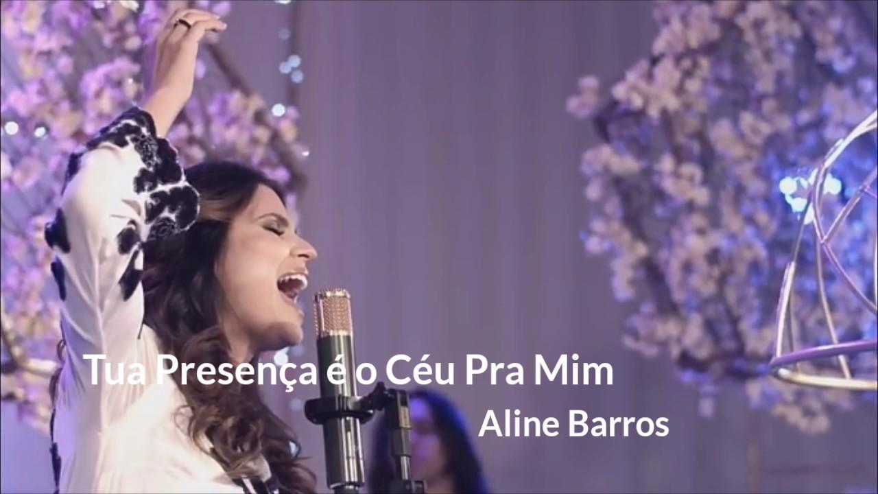 Tua Presenca E O Ceu Pra Mim Aline Barros Letra Youtube