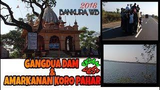 GANGDUA DAM & AMARKANAN KORO PAHAR 2018