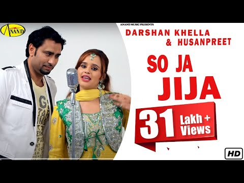 Darshan Khella ll Husanpreet || So Ja Jija  ||  New Punjabi Song 2017 || Anand Music