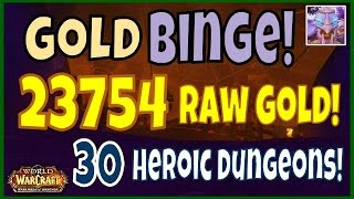 WoW Gold Binge: 23754 Raw Gold - 30 Heroic Dungeons - Farming Guide WoD 6.2.3