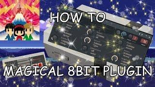 HOW TO MAGICAL 8BIT PLUGIN