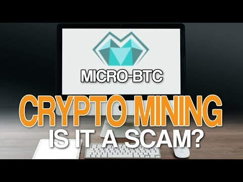 Cryptocurrency Mining| Micro-BTC Is IT A Scam New Bitcoin Mining