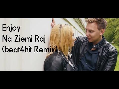 Enjoy - Na Ziemi Raj (beat4hit Remix)