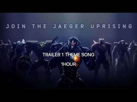 Pacific Rim Uprising: Trailer 1 Theme Song - 1Hour