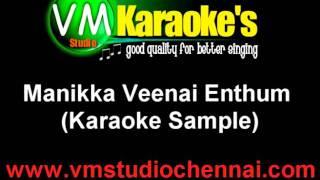 Manikka Veenai Enthum Karaoke