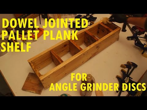 simple pallet wood shelf for angle grinder discs with doweled butt joints using cheap power tools