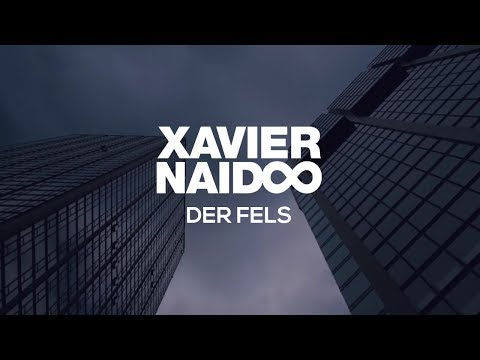 Xavier Naidoo - Der Fels [Official Video]