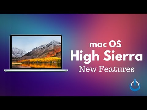 MacOS High Sierra New Features
