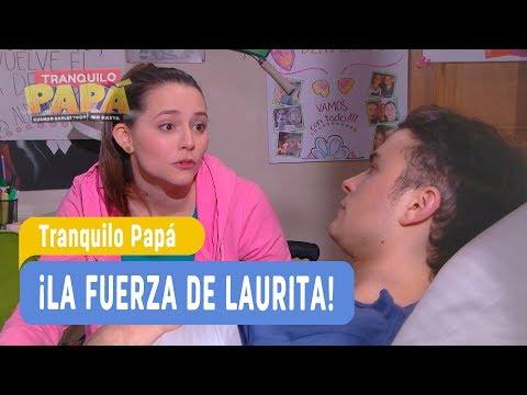 Tranquilo Papá - ¡La fuerza de Laurita! - Santi y Laurita / Capítulo 16