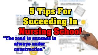 5 Tips For Succeeding In Nursing School!