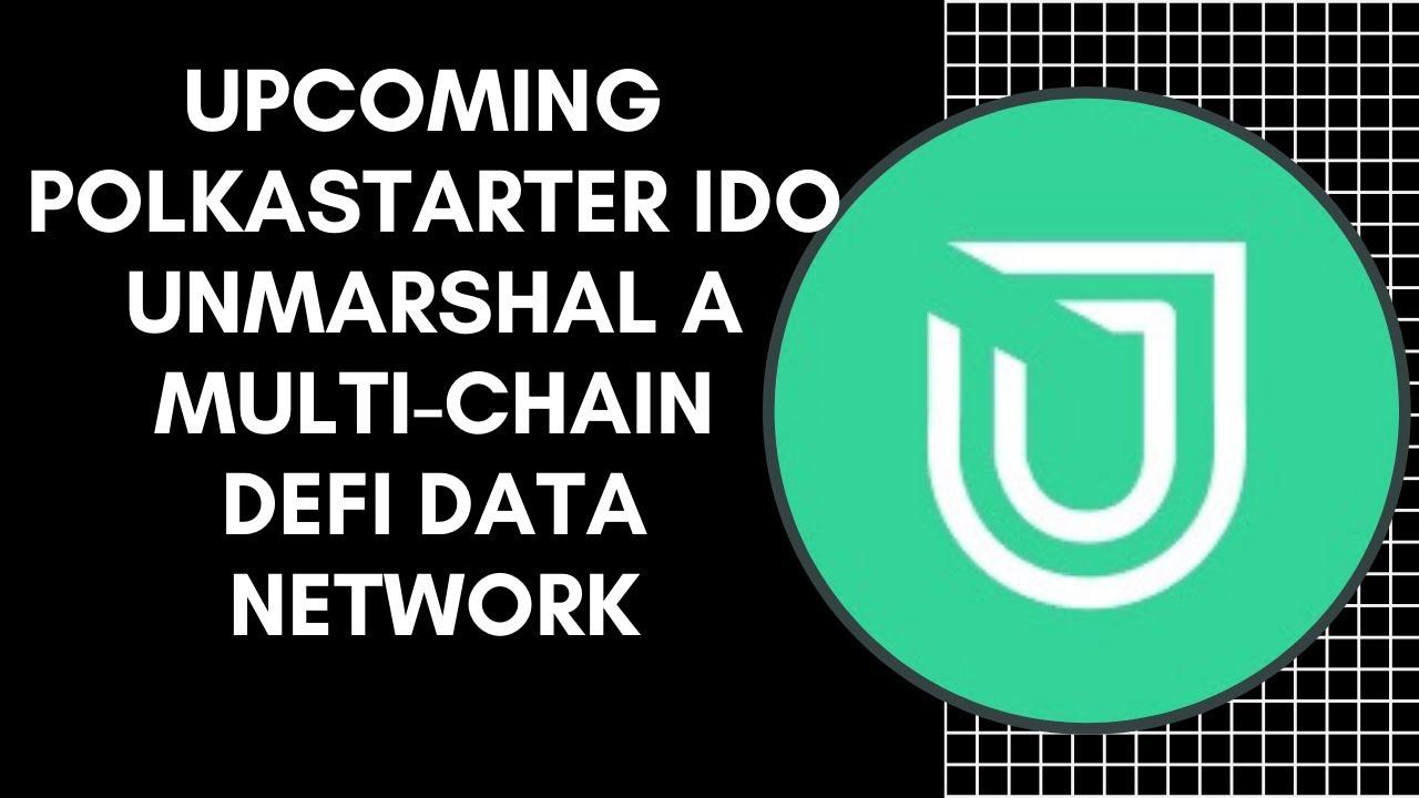 Upcoming Polkastarter IDO: Unmarshal A Multi-Chain DeFi Data Network