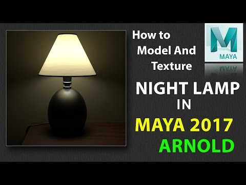 How to Model and Texture Night Lamp in Maya   2017 Using ARNOLD