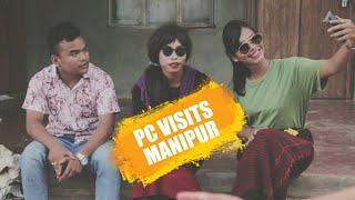 PC VISITS MANIPUR (Manipuri Parody video 2018)