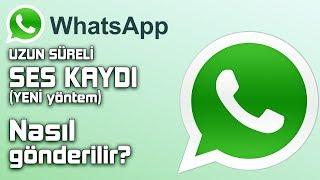 Whatsapp UZUN SÜRELİ SES KAYDI gönderme nasıl yapılır? (Parmağını BASILI TUTMADAN)