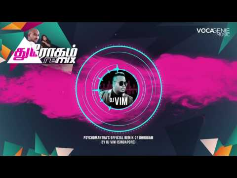 Dhrogam - Official Remix by DJ VIM (Singapore)