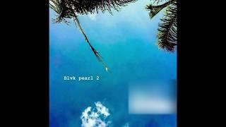 Tha God Fahim X Camoflauge Monk - Blvk Pearl 2 (Full Album)