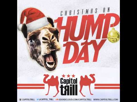 CAPITOL TRILL - CHRISTMAS ON HUMPDAY (TWERK REMIX)