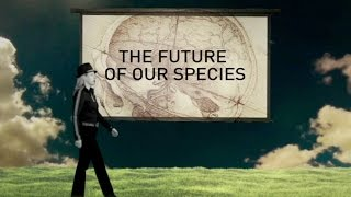 The Future of Our Species | Ep. 8 | The Future Starts Here