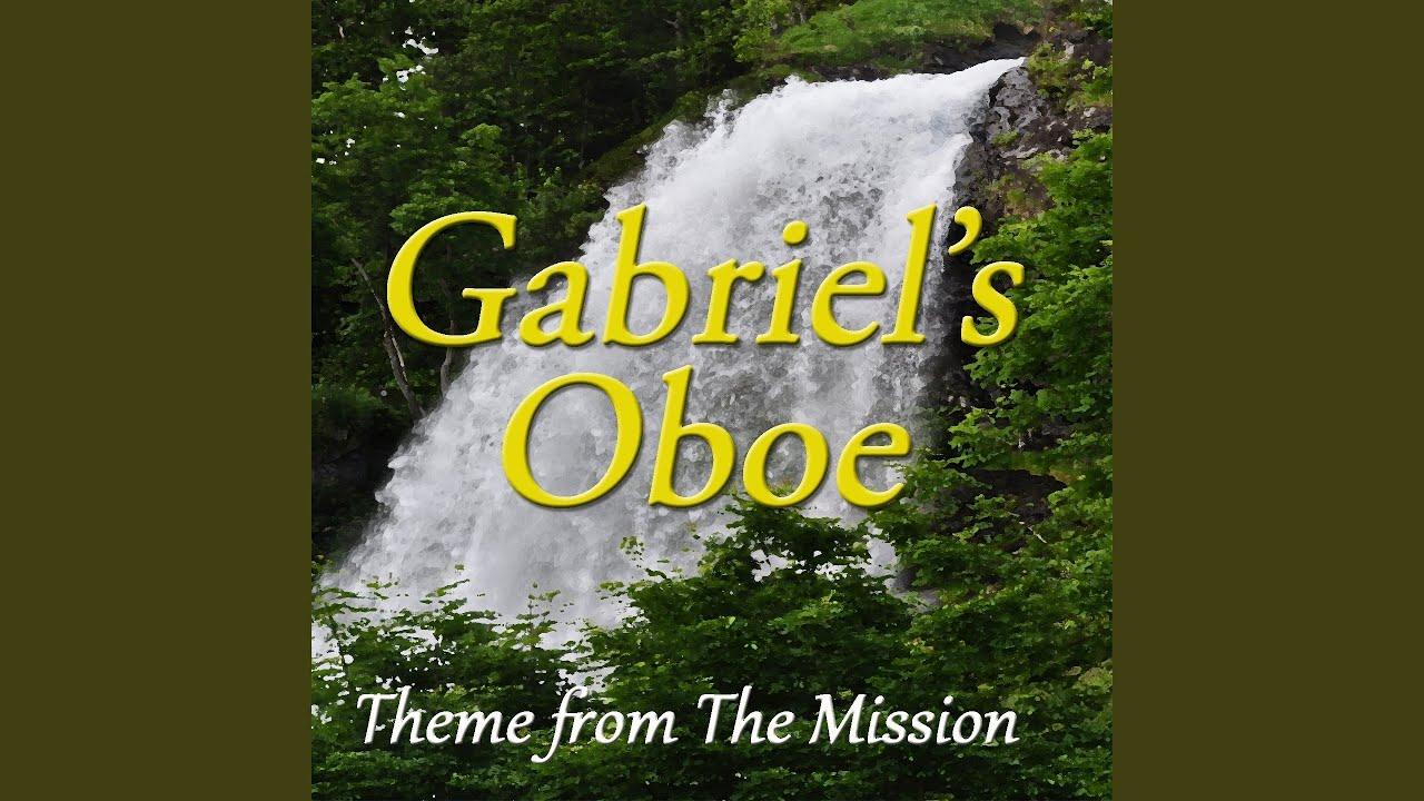 film music gabriel oboe from the movie mission essay Gabriel's oboe (nella fantasia) for alto sax (or eb instrument) and string trio - from the mission soundtrack look inside listen alto sax, violin, viola, cello, string trio - early intermediate by il divo.