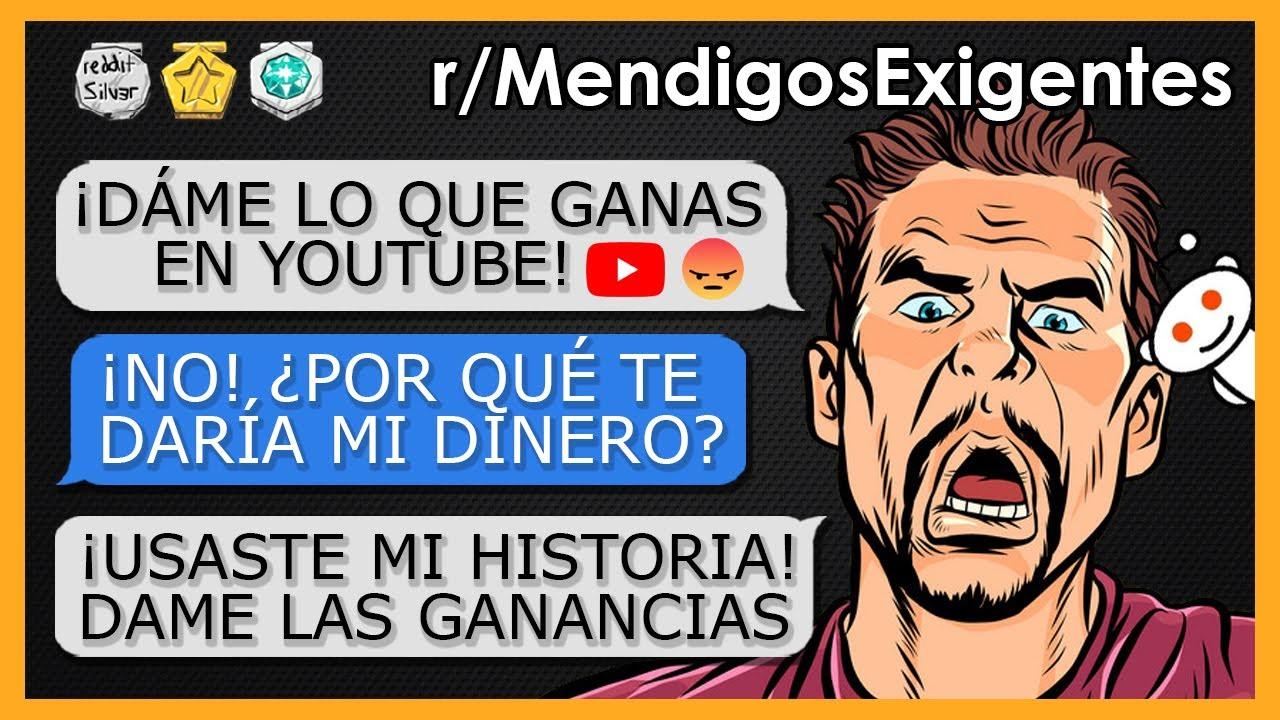 """""""MENDIGO EXIGENTE QUIERE MIS GANANCIAS DE YOUTUBE"""" (r/MendigosExigentes) N°6"""