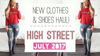 HIGH STREET CLOTHING HAUL JULY 2017! | MY NEW CLOTHES & SHOES!