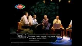 Hüzzâm Şarkı - Ey gül-i bâğ-ı edâ (Gönül Makamı)