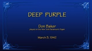 Don Baker - NY Paramount Theatre Organ - Deep Purple (1942)