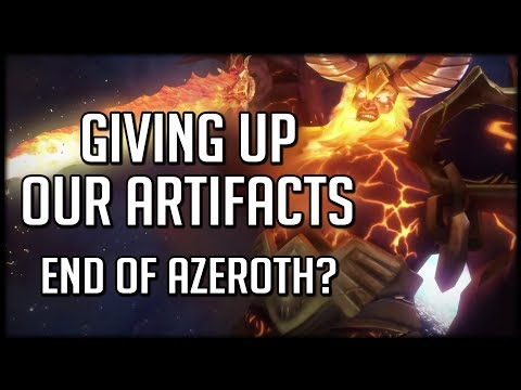 GIVING UP OUR ARTIFACTS - Can We Save Azeroth? | World of Warcraft Legion
