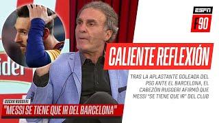 ¡CONTUNDENTE! Oscar #Ruggeri afirmó que #Messi