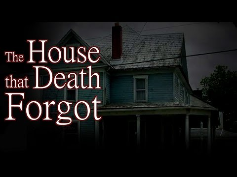 """""""The House that Death Forgot"""" by Josh Parker - Creepypasta"""