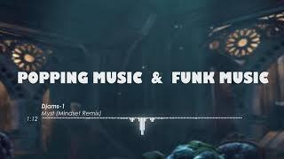 Djams-1 - Myst (Mindset Remix) - Popping music 2019 (6)