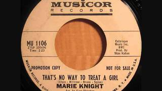 """Marie Knight - """" Thats No Way to Treat a Girl """" Long Intro version"""