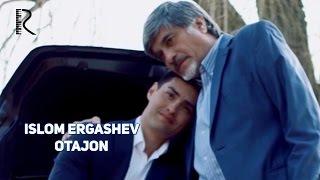 Islom Ergashev - Otajon | Ислом Эргашев - Отажон