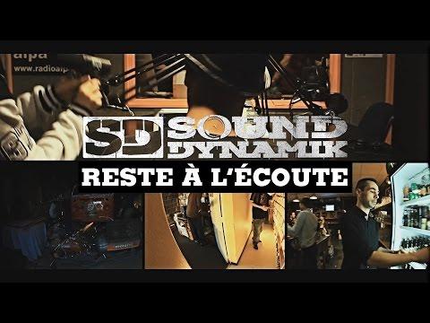 SOUND DYNAMIK - RESTE A L'ECOUTE Clip Officiel