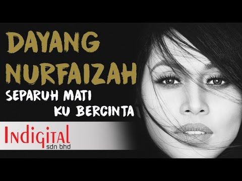 Dayang Nurfaizah - Separuh Mati Ku Bercinta (Official Lyric Video)